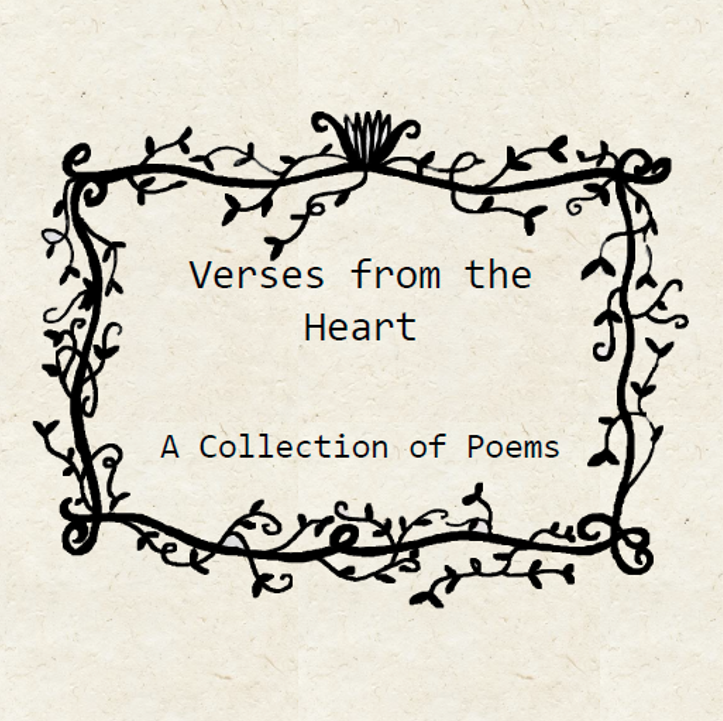 Verses from the Heart - A Collection of Poems