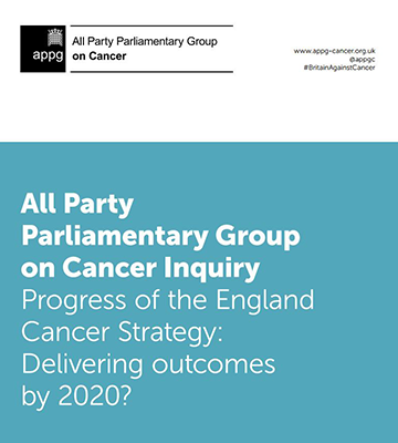 An image of the All Party Parliamentary Group on Cancer's report - Progress of the England Cancer Strategy: Delivering outcomes by 2020?
