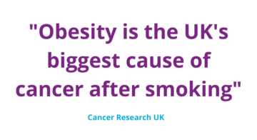"Cancer Research UK quote: ""Obesity is the UK's biggest cause of cancer after smoking"""