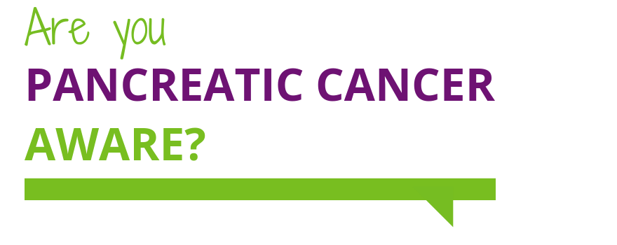 Are you Pancreatic Cancer Aware 2018